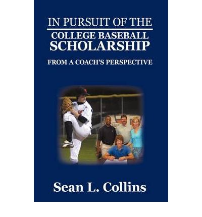 In Pursuit of the College Baseball Scholarship : From a Coach's Perspective