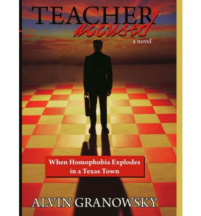Descargar libros gratis en línea para iphone Teacher Accused : When Homophobia Explodes in a Texas Town by Alvin Granowsky in Spanish PDF FB2 0595491553