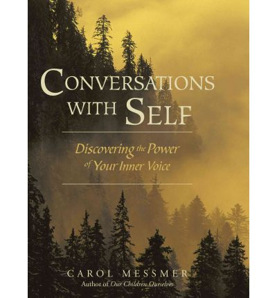 Conversations with Self : Discovering the Power of Your Inner Voice
