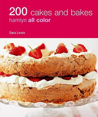 caf5b457830d Ebook for pc download 200 Cakes and Bakes by Sara Lewis in Spanish PDF ePub