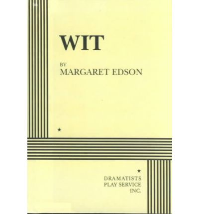 wit by margaret edson Wit has 11534 ratings and 453 reviews kd said: a moving pulitzer award- winning brilliant play by margaret edson (born 1961) a dying highly respected.