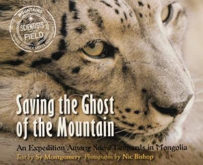 Download free kindle ebooks amazon Saving the Ghost of the Mountain : An Expedition Among Snow Leopards in Mongolia auf Deutsch FB2