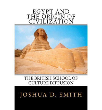 Egypt and the Origin of Civilization