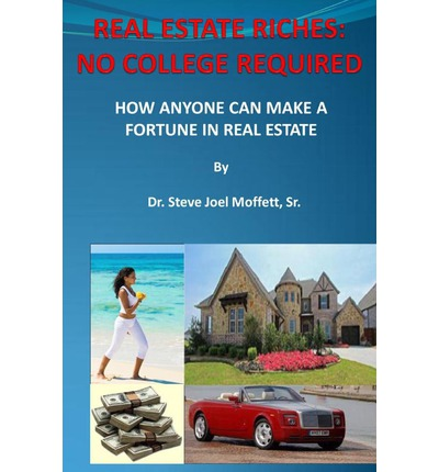 Real estate riches dr steve joel moffett sr 9780615588599 - Fortuny real estate ...