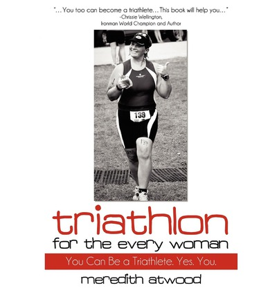 Triathlon for the Every Woman