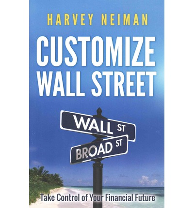 Customize Wall Street Take Control of Your Financial Future
