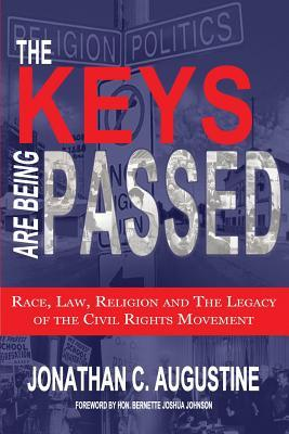 The Keys Are Being Passed : Race, Law, Religion and the Legacy of the Civil Rights Movement