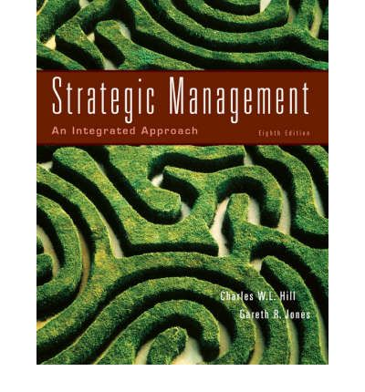 strategic management an integrated approach Strategic management: an integrated approach [charles w l hill, gareth r  jones] on amazoncom free shipping on qualifying offers this leading.