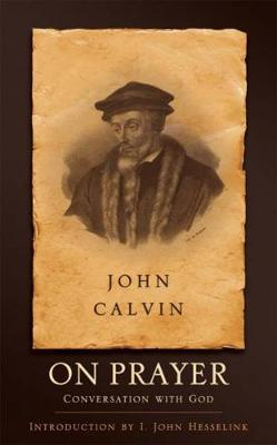 john calvins teachings essay What is calvinism: it is a series of theological beliefs first promoted by john calvin (1509-1564), one of the leaders of the protestant reformation.