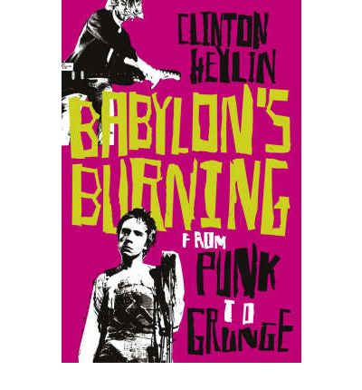 Libri in inglese gratis Scarica il formato pdf Babylons Burning : From Punk to Grunge by Clinton Heylin in Italian PDF