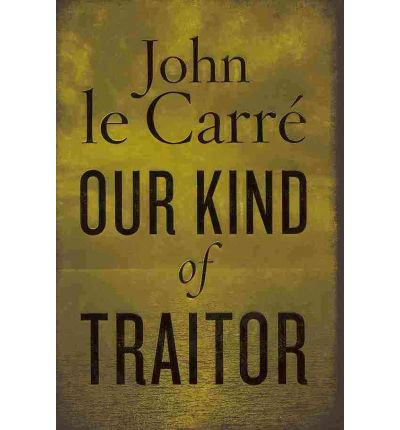 Our kind of traitor john le carr 233 9780670919017