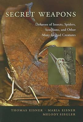 Scarica ebooks scarica pdf Secret Weapons : Defenses of Insects, Spiders, Scorpions and Other Many-Legged Creatures in italiano MOBI by Thomas Eisner, Maria Eisner, Melody Siegler 9780674024038