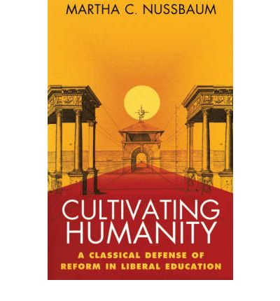 an assessment of martha nussbaums thoughts beliefs and statements in cultivating humanity
