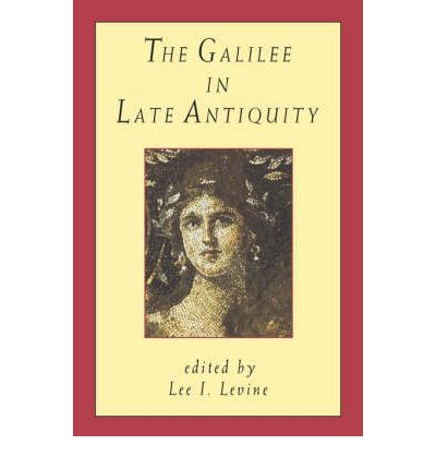 The Galilee in Late Antiquity