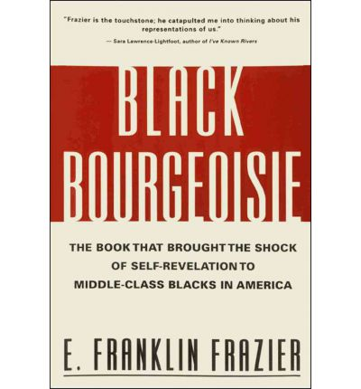 the disparity in social classes in black bourgeoisie by e franklin frazier