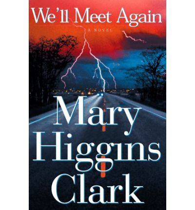 mary higgins clark well meet again essay Another of the many mary higgins clark adaptations produced by and for the pax network, we'll meet again was one of four such adaptations filmed back-to-back in vancouver during the summer of 2002.