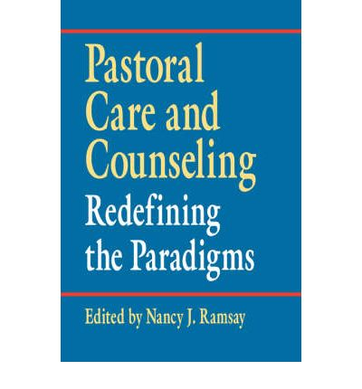 Essay on pastoral care and counseling redefining the paradigms