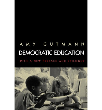 the definition of a democratic education in amy guttmanns democratic education