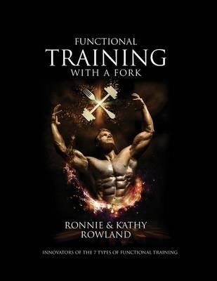 Functional Training with a Fork : Innovators of the 7 Types of Functional Training