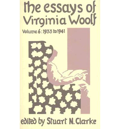 virginia woolf essays online Compare woolf's thoughts on essay writing with those expressed by maurice hewlett in the maypole and the column and by charles s brooks in the writing of essays the modern essay by virginia woolf.