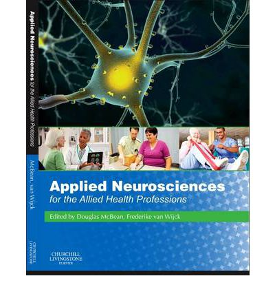 Free audio books spanish download Applied Neurosciences for the Allied Health Professions 9780702030284 PDF CHM ePub by Douglas Mc Bean,Frederike van Wijck""