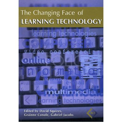 The Changing Face of Learning Technology  Paperback  by David Squires; Gabrie...