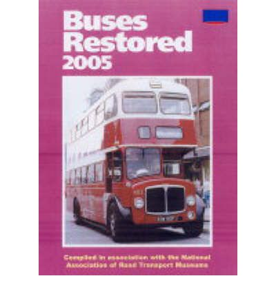 Download gratuito di libri francesi facili Buses Restored 2005 by National Association Of Road Transport Museums 9780711030893 in italiano ePub