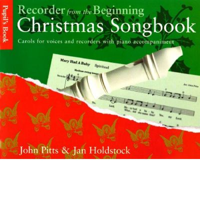Recorder from the Beginning: Christmas: Pupil's Book