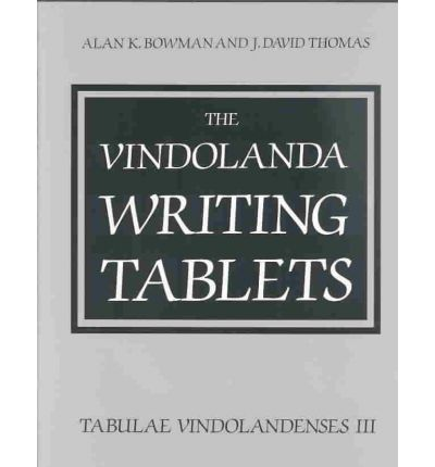 The Vindolanda Writing Tablets: v. 3