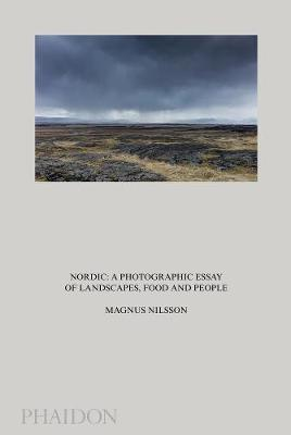 Nordic : A Photographic Essay of Landscapes, Food and People