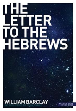 The Letter to the Hebrews : William Barclay : 9780715209028