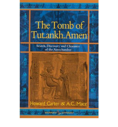The Tomb of Tut.ankh.Amen: Search, Discovery and the Clearance of the Antechamber v.1