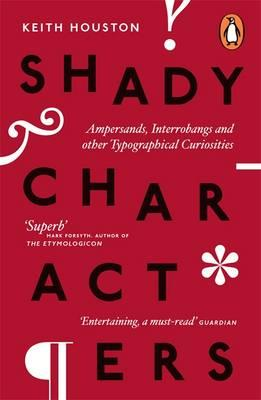 Shady Characters : Ampersands, Interrobangs and other Typographical Curiosities