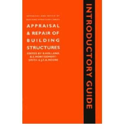 Appraisal and Repair of Building Structures, Introductory Guide (Appraisal and Repair of Building Structures Series) : An Introductory Guide