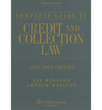 Complete Guide to Credit and Collection Law