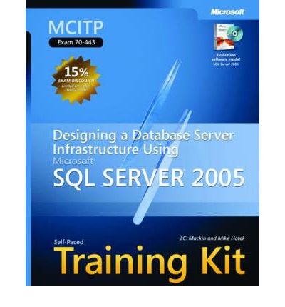 Designing a Database Server Infrastructure Using Microsoft SQL Server 2005