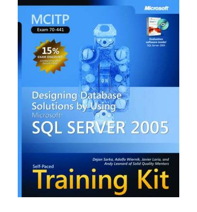 Designing Database Solutions by Using Microsoft SQL Server 2005