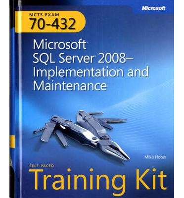 Microsoft SQL Server 2008 Implementation and Maintenance