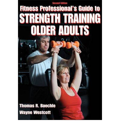 Fitness Professionals' Guide to Strength Training for Older Adults