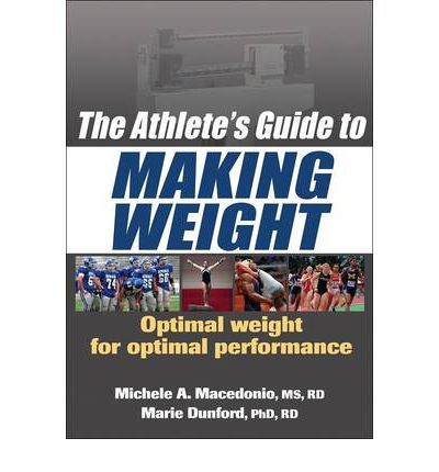 The Athletes Guide to Making Weight : Optimal Weight for Optimal Performance