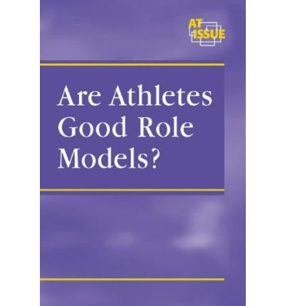 An analysis of whether athletes are role models