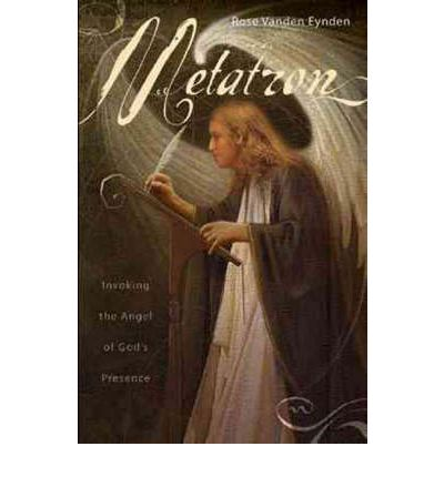 Metatron : Invoking the Angel of God's Presence