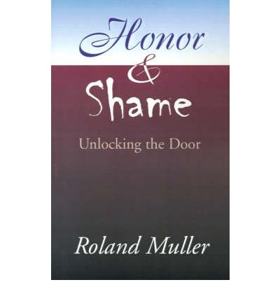 Honor and Shame : Unlocking the Door
