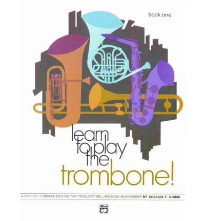 Download di ebook gratis Learn to Play Trombone, Bk 1 : A Carefully Graded Method That Develops Well-Rounded Musicianship (Italian Edition) ePub by Charles Gouse
