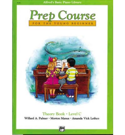 Alfred's Basic Piano Prep Course Theory, Bk C : For the Young Beginner