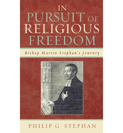 In Pursuit of Religious Freedom: Bishop Martin Stephans Journey