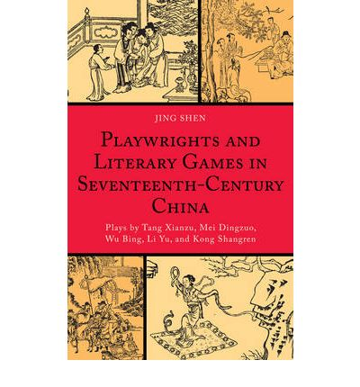Playwrights and Literary Games in Seventeenth-Century China