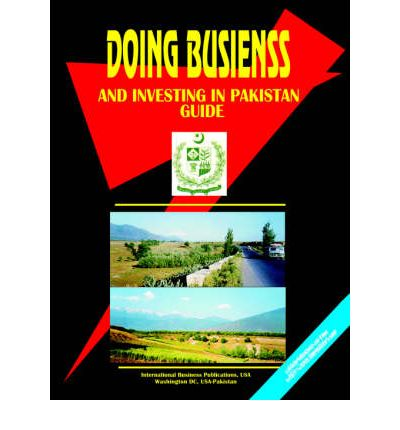 Doing Business and Investing in Pakistan Guide