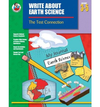 Write about Earth Science, Grades 3-5 : The Test Connection