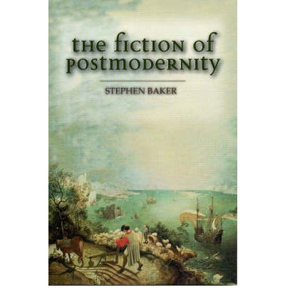 The Fiction of Postmodernity